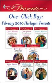 One-Click Buy: February 2010 Harlequin Presen: The Desert King's Housekeeper Bride\Ruthless Magnate, Convenient Wife\The Infamous Italian's Secret Baby\Pure Princess, Bartered Bride\Bought: The Greek's Baby\The Rich Man's Blackmailed Mistress