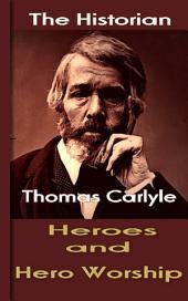Heroes and Hero Worship: The Historian