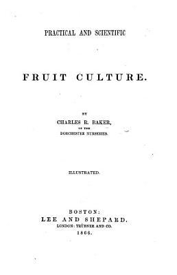 Practical and Scientific Fruit Culture     Illustrated PDF