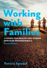 Working with Families  A Guide for Health and Human Services Professionals  Second Edition PDF