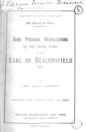 Some personal recollections of the later years of the earl of Beaconsfield [by J. Manners]. Repr., with additions from 'The Times'.