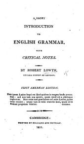 A short introduction to English Grammar, with critical notes ... First American edition