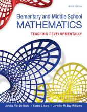 Elementary and Middle School Mathematics: Teaching Developmentally, Edition 9