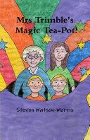 Mrs Trimble's Magic Tea-Pot.