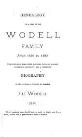 Genealogy of a Part of the Wodell Family, from 1640 to 1880: With Notices of Some Other Families, Copies of Ancient Interesting Documents, and a Condensed Biography of the Author as Written by Himself