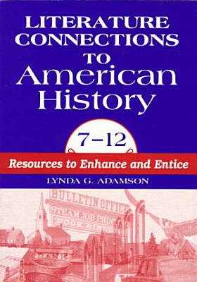 Literature Connections to American History  7 12
