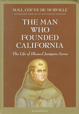 The Man who Founded California
