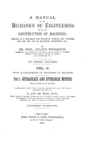A Manual of the Mechanics of Engineering and of the Construction of Machines: Designed as a Text-book for Technical Schools and Colleges, and for the Use of Engineers, Architects, Etc., by ... Julius Weisbach ... Tr. from the 4th Augm. and Improved German Ed., by A. Jay Du Bois ...