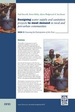 Designing Water Supply and Sanitation Projects to Meet Demand in Rural and Peri Urban Communities  Book 3  Ensuring the Participation of the Poor PDF