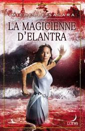 La magicienne d'Elantra: T4 - Le Cycle d'Elantra