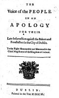 The Voice of the People  In an Apology for Their Late Insurrection Against the Bakers and Forestallers in the City of Dublin  To the     Chief Magistrates of the Kingdom of Ireland PDF