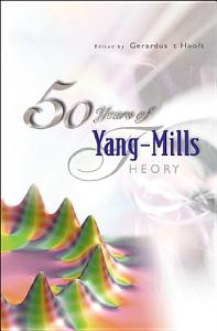 50 Years of Yang Mills Theory PDF