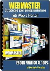 WEBMASTER: Strategie per Programmare Siti Web e Portali