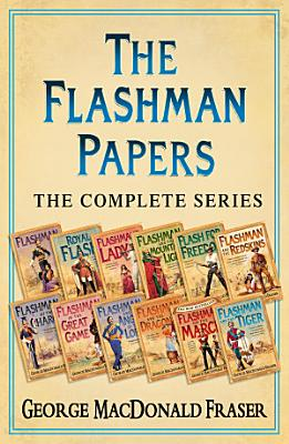 The Flashman Papers  The Complete 12 Book Collection