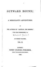 Outward Bound, Or, A Merchant's Adventures: Volume 2