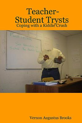 Teacher-Student Trysts: Coping with a Kiddie Crush