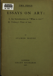 "Essays on Art: I. An Introduction to ""What is Art?""; II. Tolstoy's View of Art"
