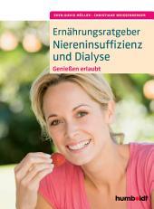 Ernährungsratgeber Niereninsuffizienz und Dialyse: Genießen erlaubt, Ausgabe 2