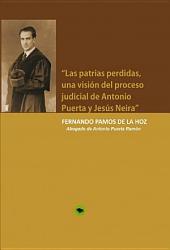 """""""Las patrias perdidas, una visión del proceso judicial de Antonio Puerta y Jesús Neira"""""""