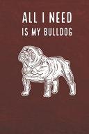 All I Need is My Bulldog