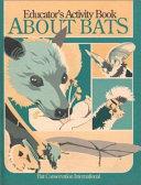 Educator's Activity Book about Bats