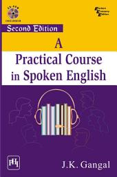 A PRACTICAL COURSE IN SPOKEN ENGLISH: Edition 2