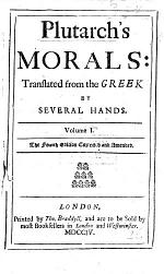 Plutarch's Morals: Translated from the Greek by Several Hands ... The Third Edition Corrected and Amended