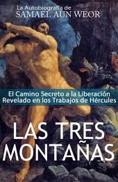 LAS TRES MONTAÑAS: El Camino Secreto a la Liberación Revelado en los Trabajos de Hércules
