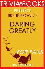Daring Greatly: by Brené Brown (Trivia-On-Books)
