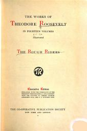 The Works of Theodore Roosevelt ...