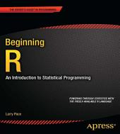 Beginning R: An Introduction to Statistical Programming