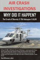 AIR CRASH INVESTIGATIONS  WHY DID IT HAPPEN  The Crash of Sikorsky S 76A Helicopter G BJVX PDF