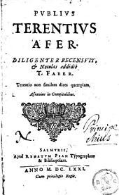 Publius Terentius Afer diligenter recensuit, & notulas addidit