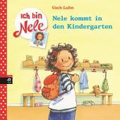 Ich bin Nele - Nele kommt in den Kindergarten