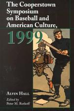 The Cooperstown Symposium on Baseball and American Culture, 1999