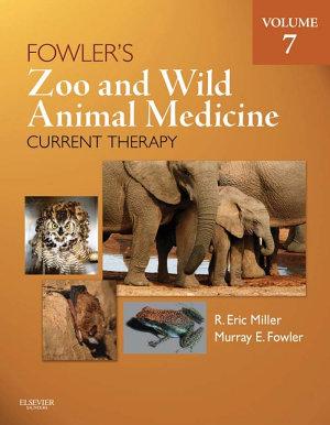 Fowler s Zoo and Wild Animal Medicine Current Therapy  Volume 7   E Book PDF