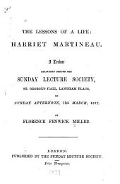 The Lessons of a Life, Harriet Martineau: A Lecture Delivered 11th Mar. 1877