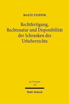 Rechtfertigung  Rechtsnatur und Disponibilit  t der Schranken des Urheberrechts PDF