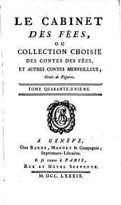 Le cabinet des fées ou Collection choisie des contes des fées, et autres contes merveilleux: Volume41