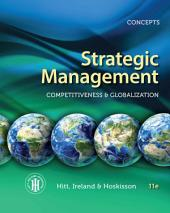 Strategic Management: Concepts: Competitiveness and Globalization: Edition 11