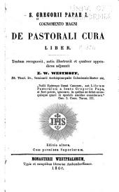 S. Gregorii papae I. cognomento Magni De pastorali cura liber
