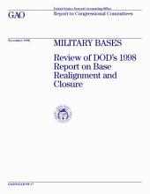 Military bases review of DOD's 1998 report on base realignment and closure : report to congressional committees