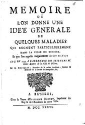 Memoire où l'on donne une ide'e generale de quelques maladies qui regnent particulierement dans la ville de Bésiers et que l'on appelle vulgairement Coups de Vent ...