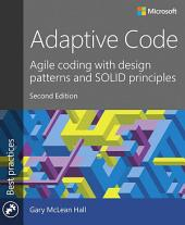 Adaptive Code: Agile coding with design patterns and SOLID principles, Edition 2