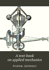 A Text-book on Applied Mechanics: Specially Arranged for the Use of Science and Art, City and Guilds of London Institute, and Other Engineering Students, Volume 2
