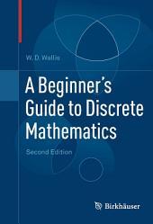 A Beginner's Guide to Discrete Mathematics: Edition 2