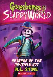 Revenge Of The Invisible Boy Goosebumps Slappyworld 9  Book PDF