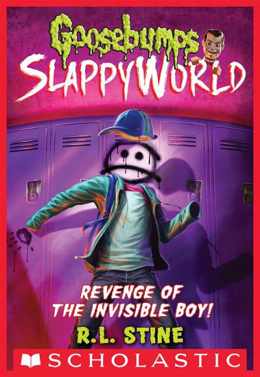 Revenge of the Invisible Boy  Goosebumps SlappyWorld  9  PDF
