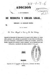 Adicion a los elementos de medicina y cirujia legal arreglados a la legislacion española