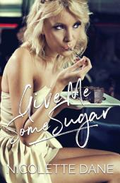 Give Me Some Sugar: A Lesbian Romance